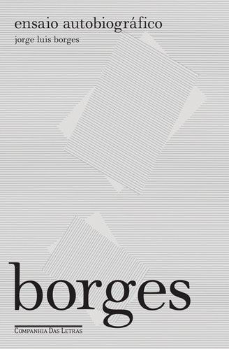 BORGES_ensaio autobiografico